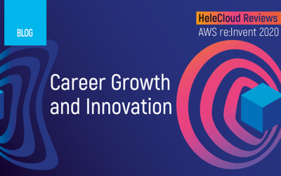 AWS re:Invent: Career Growth Opportunity and Innovation
