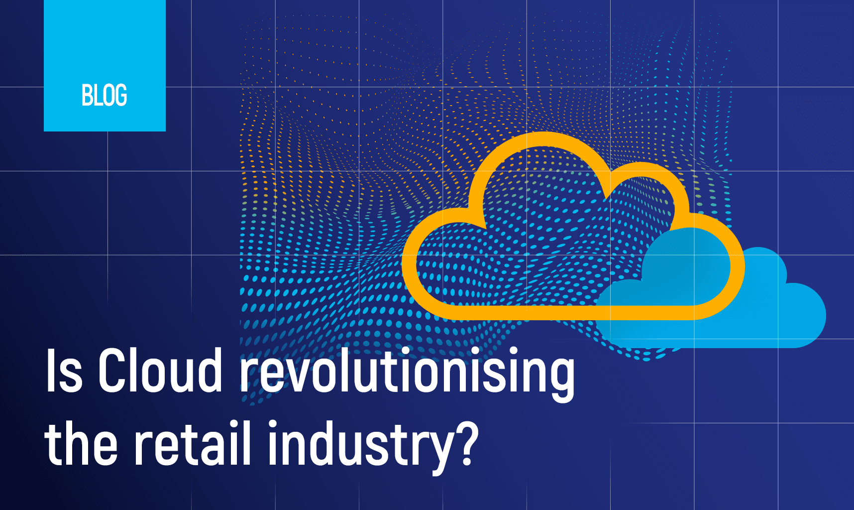 Is Сloud revolutionising the retail industry?