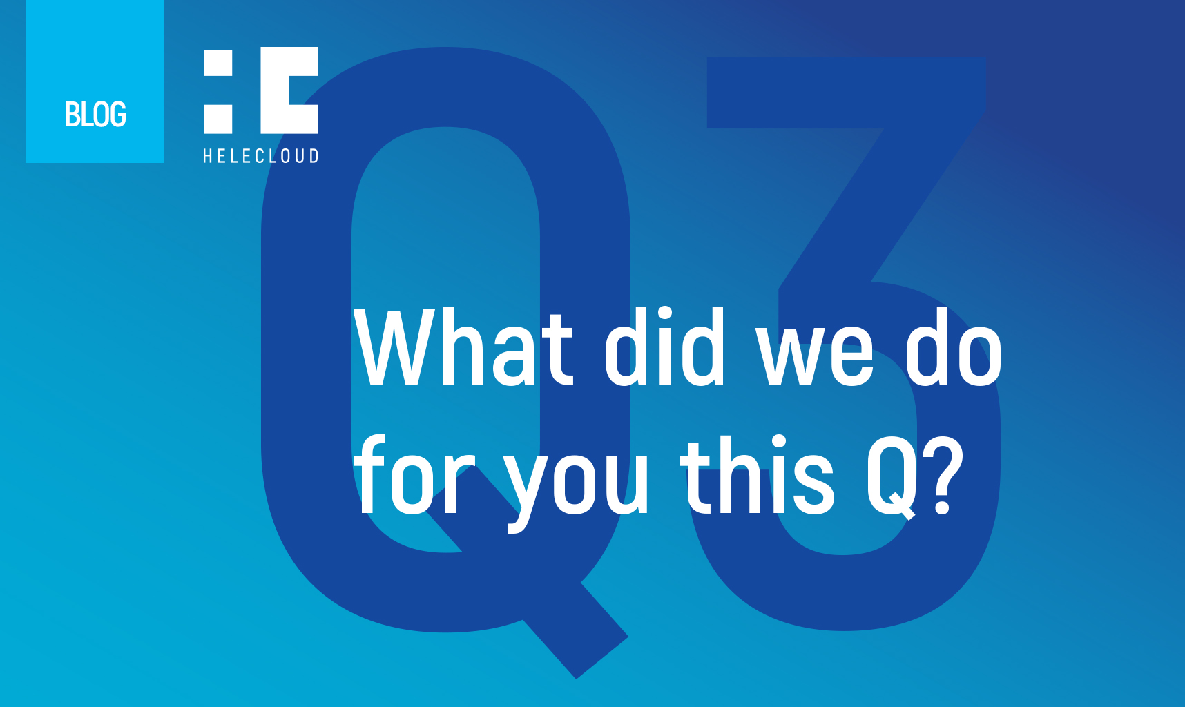 What did we do for you this Q?